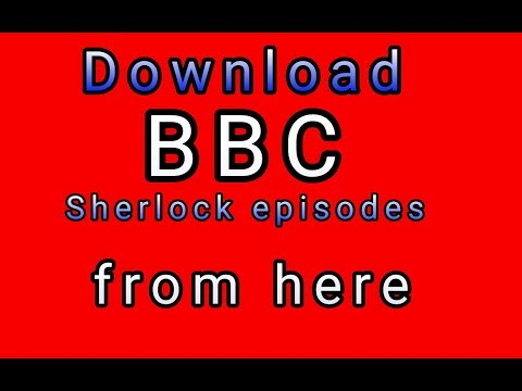 Download BBC Sherlock Episodes From Here