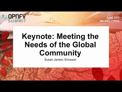 Keynote: Meeting the needs of the Global community - Susan James, Ericsson