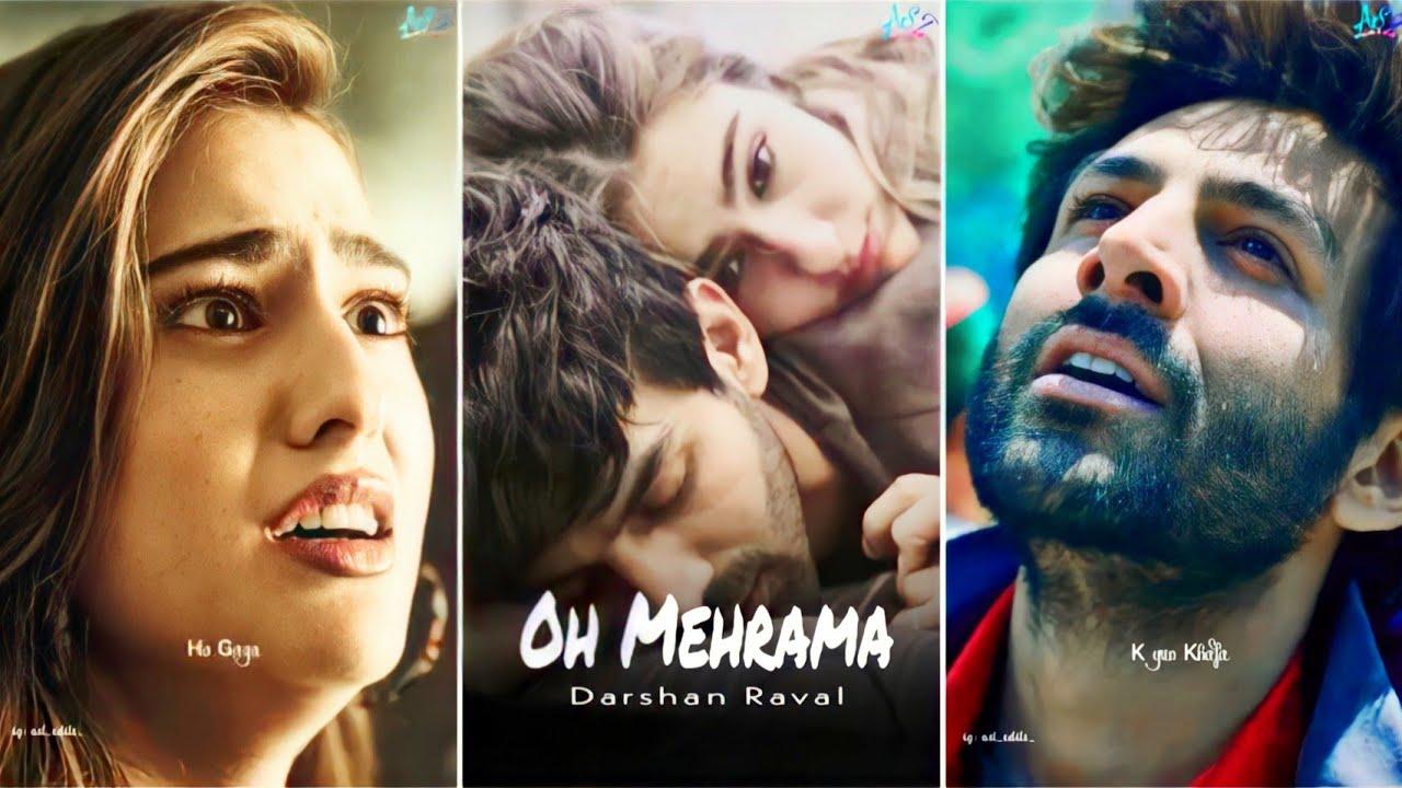 Darshan Raval : Oh Mehrama 💔😥 Heart Touching    Kartik Aaryan & Sara Ali Khan    Fullscreen Status