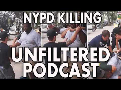 Eric Garner Choked to Death by Police | Unfiltered Podcast Ep. 2