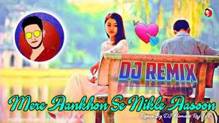 Mere Aankhon Se Nikle Aasoon REMIX Sad Dj Songs  Dj Hemant Raj JpR  Best Love Song