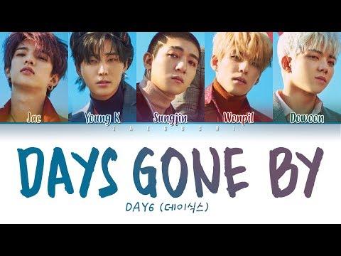 DAY6 (데이식스) - Days Gone By (행복했던 날들이었다) 【Color Coded Lyrics Eng/Rom/Han/가사】