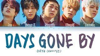 DAY6 (데이식스) - Days gone by (행복했던 날들이었다) LYRICS (Color Coded Eng/Rom/Han/가사)