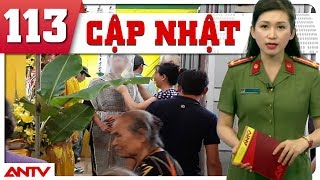 Bản tin 113 Online Cập nhật   Tin Tức Việt Nam   TIN MỚI NHẤT TRONG NGÀY HÔM NAY   ANTV