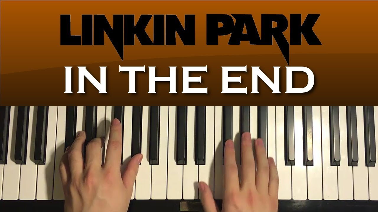 How To Play - Linkin Park - In The End (PIANO TUTORIAL LESSON)