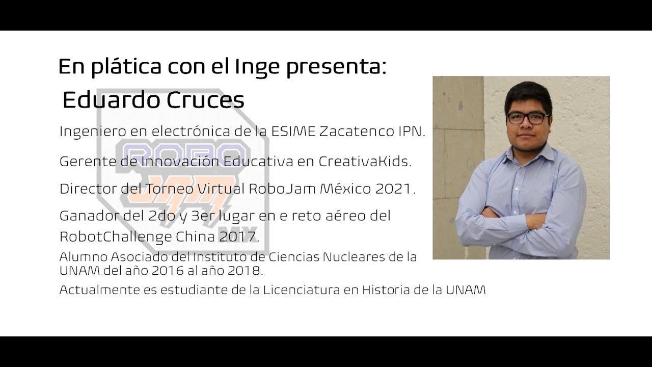 En plática con el Inge presenta: Eduardo Cruces Ingeniero en electrónica de la ESIME Zacatenco IPN.