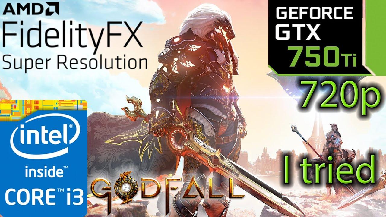 GTX 750 ti | Godfall FidelityFX Super Resolution | 720p | i3 10100f | PC Performance