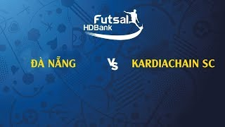 TRỰC TIẾP   ĐÀ NẴNG - KARDICHAIN SG FC   VL GIẢI VĐQG FUTSAL HD BANK 2019   BLV QUANG HUY