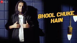 Bhool Chuke Hain - Official Music Video | Ehsan Asgar | Raees | Zain - Sam