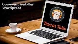 Wordpress | Télécharger et installer (Tutoriel Vidéo Développement Web)