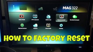 How to Factory Reset your Mag iptv Box, Mag 322, Mag324, Mag254