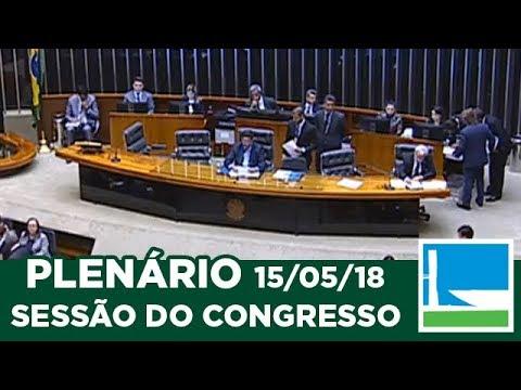 PLENÁRIO – Sessão do Congresso Nacional – 15/05/2018 – 15:30