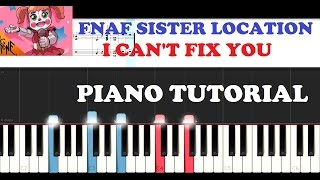 FNAF Sister Location - I can't Fix you - The Living Tombstone (Piano Tutorial )