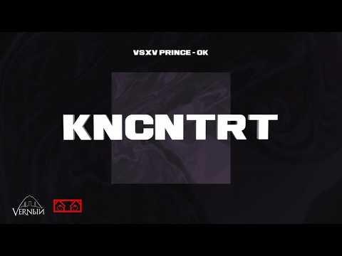V $ X V PRiNCE - OK (KNCNTRT 2020 ALBUM)