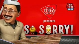 So Sorry: Kejriwal 1-Year