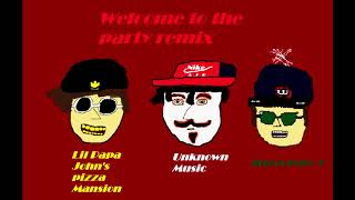 Welcome To The Party Remix (Ft Stereotype c & Unknown Music) (official audio)