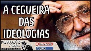 A cegueira das ideologias | Paulo Freire