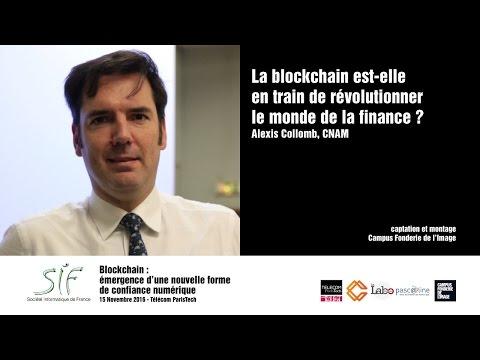 La Blockchain va-t-elle révolutionner la finance? - Alexis Collomb