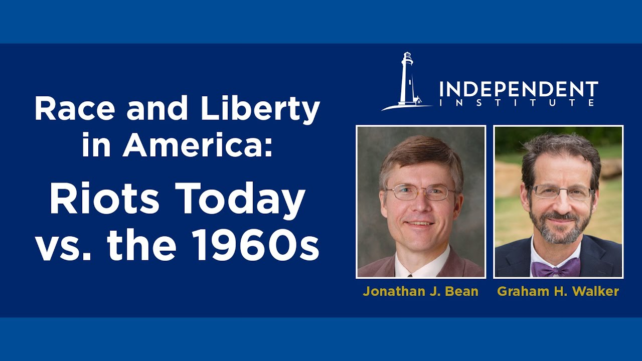 Race and Liberty in America: Riots Today vs. the 1960s | Jonathan J. Bean and Graham H. Walker