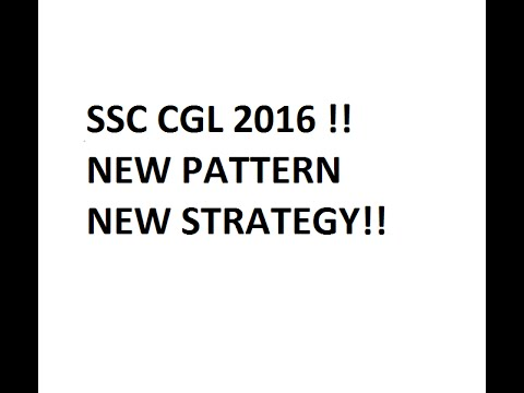 HOW TO PREPARE FOR SSC CGL 2016 (NEW EXAM PATTERN  NEW STRATEGY )