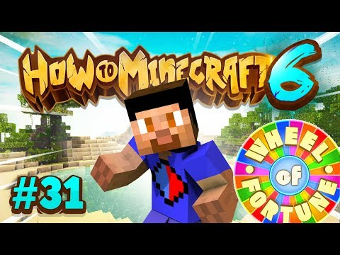 BUILDING A WHEEL OF FORTUNE! - How To Minecraft #31 (Season 6)