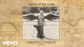 Miranda Lambert - Keeper of the Flame (Audio)