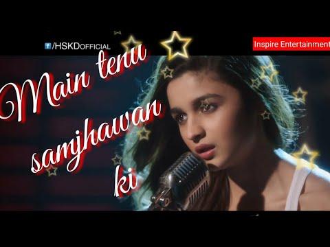 Main Tenu Samjhawan Ki, Sad WhatsApp Status Video With Lyrics And Effect, Alia Bhatt Song