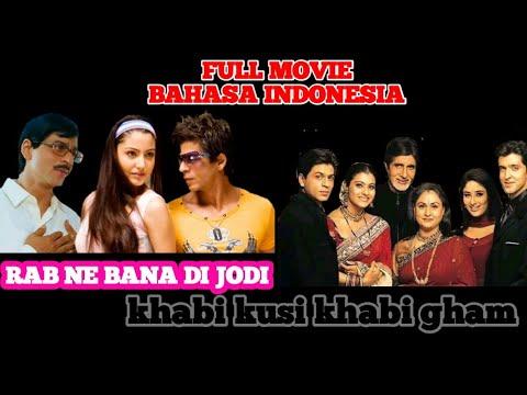 Download FILM INDIA BAHASA INDONESIA    RAB NE BANA DI JODI    KABHI KHUSI KABHIE GHAM