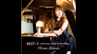 Hiromi Haneda - BEST +3 ~ZARD Piano Classics RE RECORDING~ FULL Album (2010)