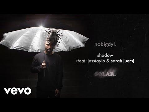 nobigdyl. - shadow (Audio) ft. Jesstaylo, Sarah Juers