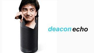 john deacon but he's amazon alexa