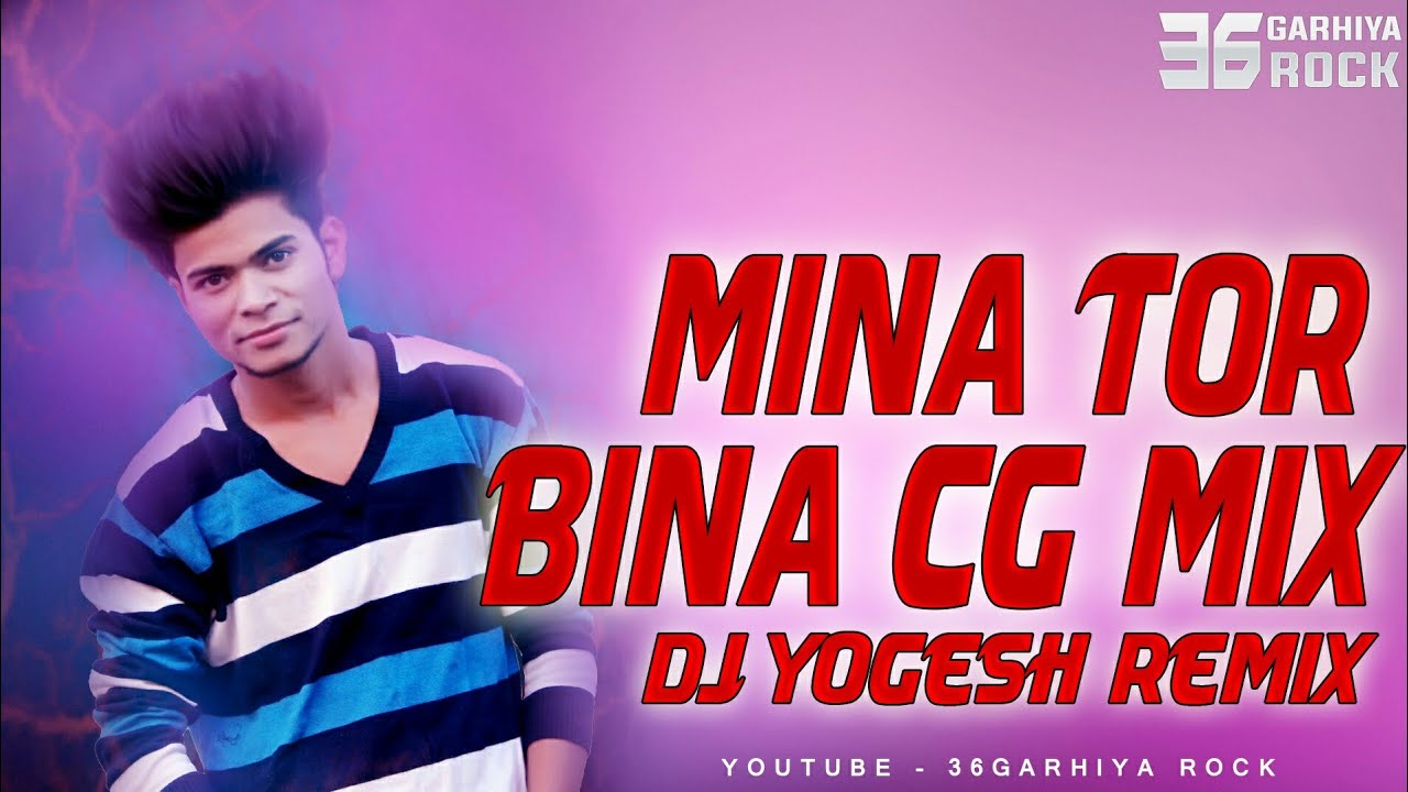 Mina Tor Bina Exclusive Remix - DJ Yogesh || Cg Dj Song || New Cg Song 2019  || Cg Mix