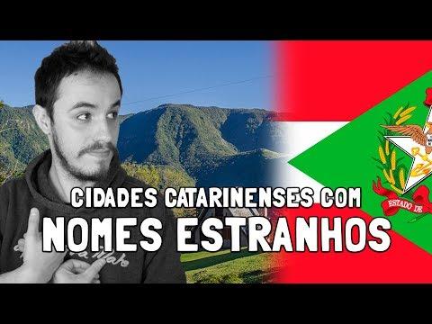 Cidades Catarinenses Com Nomes Estranhos