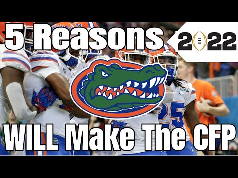 5 Reasons Why Florida WILL Make The CFP In 2021   College Football Predictions