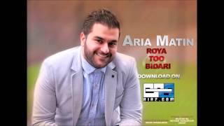 Aria Matin - Roya too Bidari