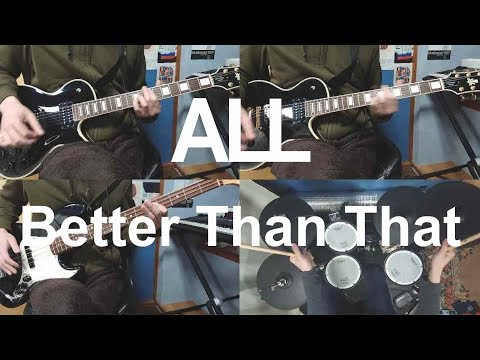 ALL - Better Than That (Guitar/Bass/Drum Cover) with Tab