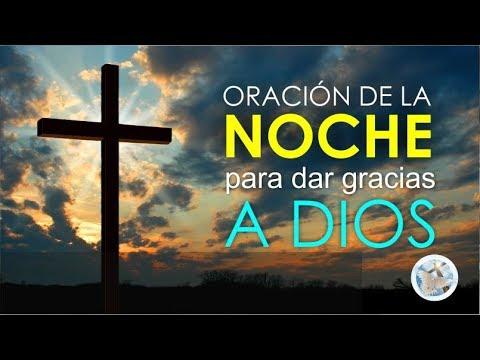 ORACI�N DE LA NOCHE PARA DAR GRACIAS A DIOS Y DORMIR TRANQUILAMENTE