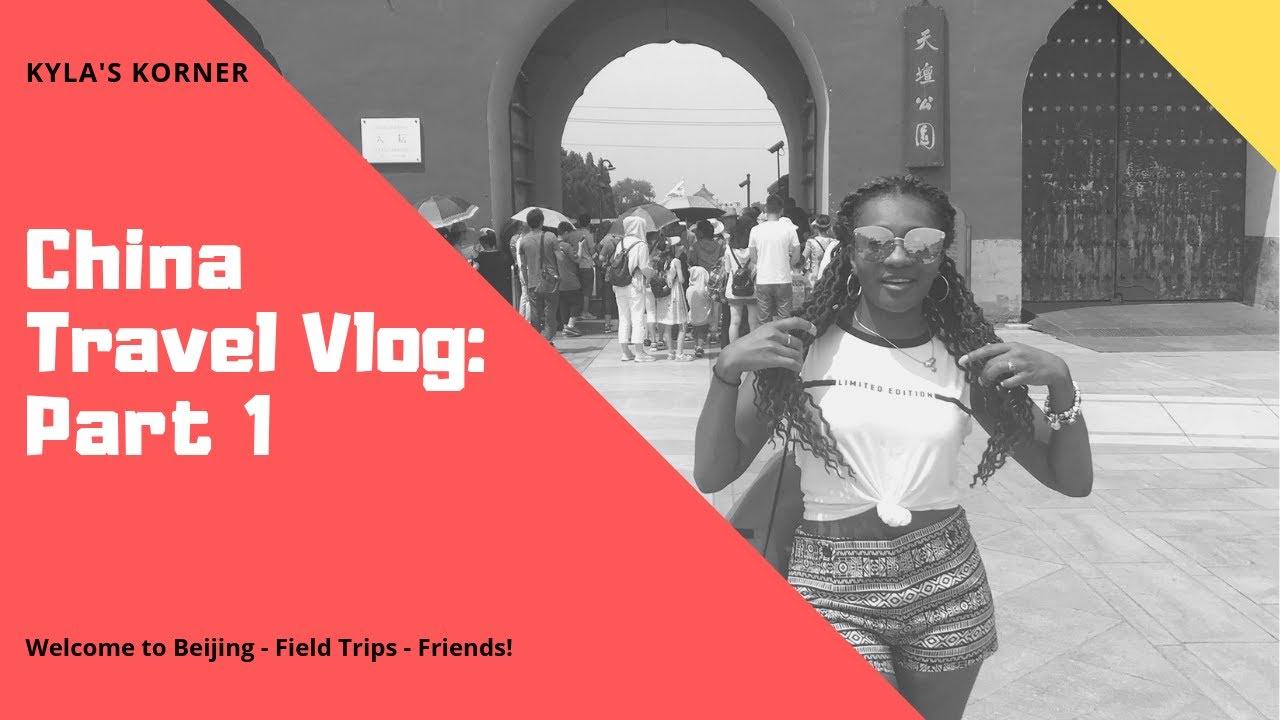 Kyla's Korner: China Travel Vlog Pt. 1