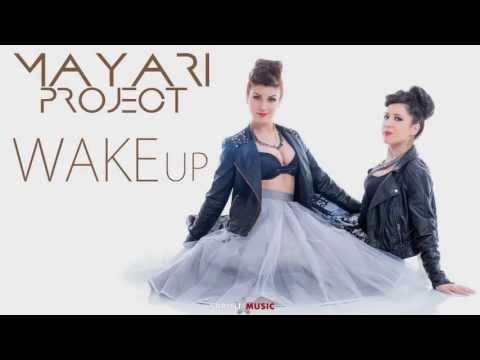 Mayari Project - Wake Up ( Official single 2013 )
