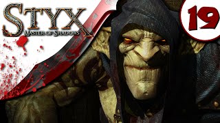Styx Master of Shadows Gameplay - Part 19 - NO COMMENTARY - Walkthrough