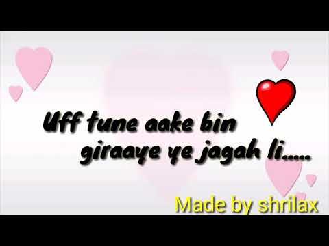 Uff mere dil mein thodi Khali si jagah lyrics..!!😍😍💓💓💗💗