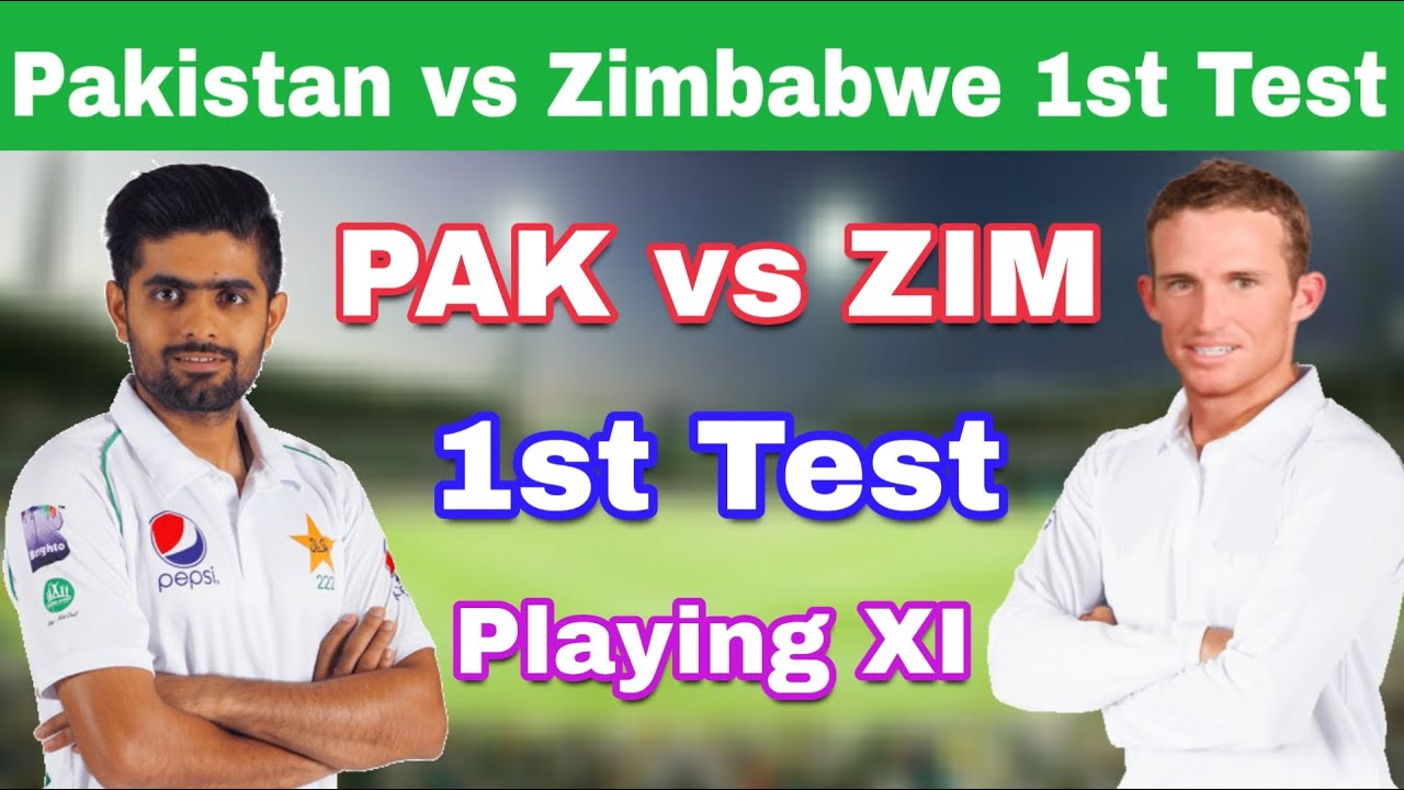 Pakistan VS Zimbabwe 1st Test    Pakistan Playing XI    Pakistan Team Squad vs ZIM 1st Test