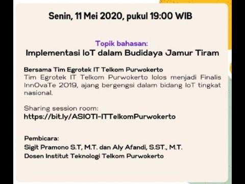 ASIOTI WFH IoT Sharing Session IoT Budidaya Jamur Tiram dan Hidroponik
