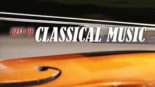 Best of Classical Music : Tchaikovsky, Beethoven, Mozart, Vivaldi, Rossini, Chopin, Strauss ...