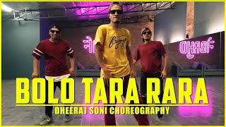 BOLO TA RA TA RA | DHEERAJ SONI DANCE CHOREOGRAPHY | BIG DANCE NEIGHBOURHOOD