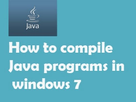 How To Install Compile And Run Java Programs In Windows 7