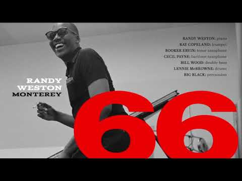 Randy Weston: Monterey &39;66