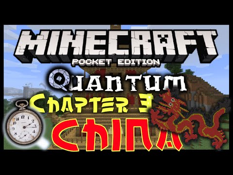 Quantum Chapter 3: China-1600 AD ~ Minecraft Pocket Edition - Adventure Map