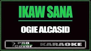 Ikaw Sana - OGIE ALCASID (KARAOKE)
