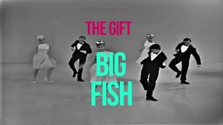 The Gift - Big Fish (Official Lyric Video)